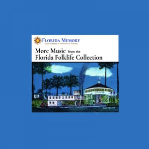 Free CDs from Florida Folklife Collection